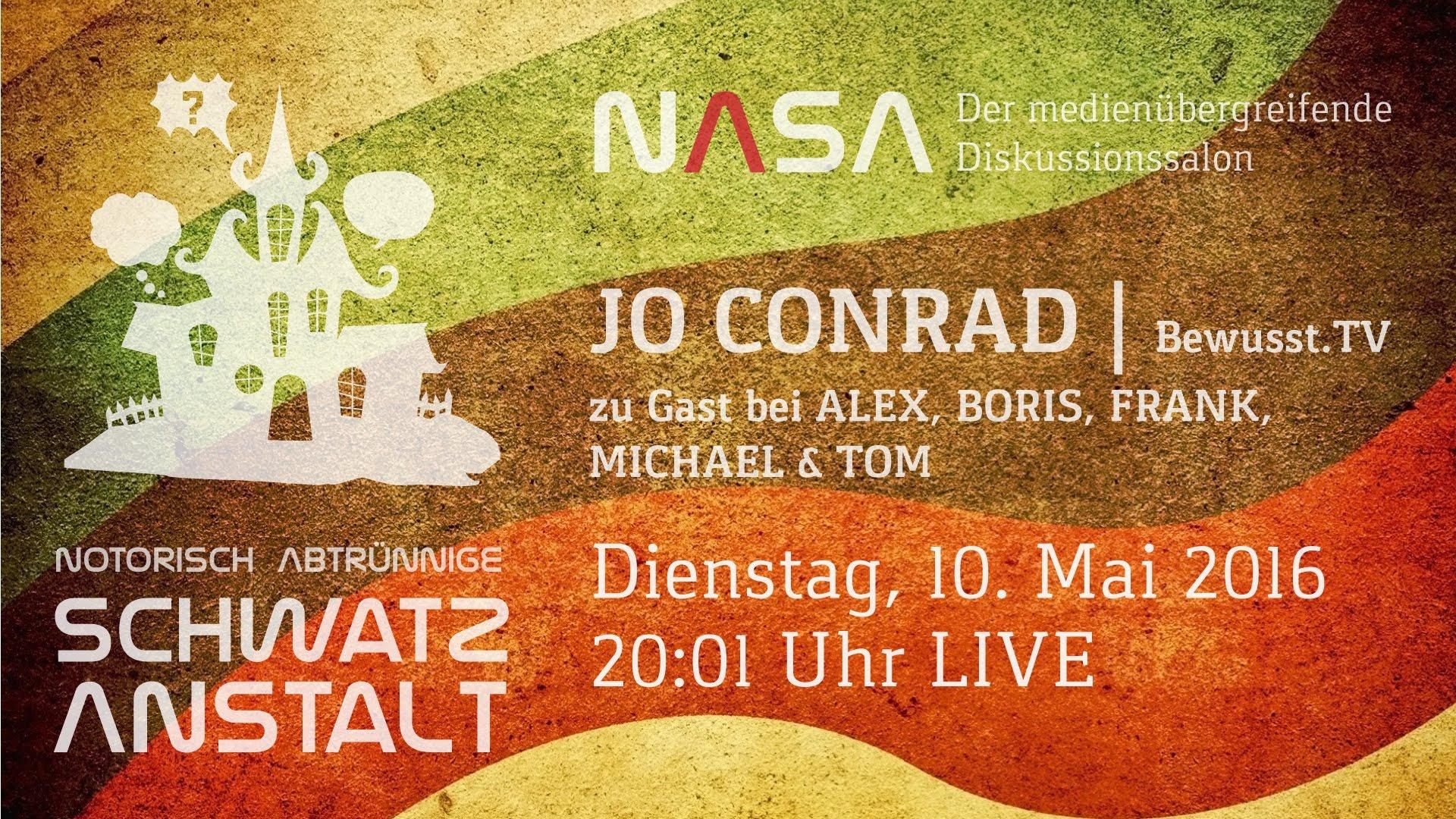 NASA No 2 Notorisch Abtrünnige Schwatz Anstalt. Zu Gast: Jo Conrad