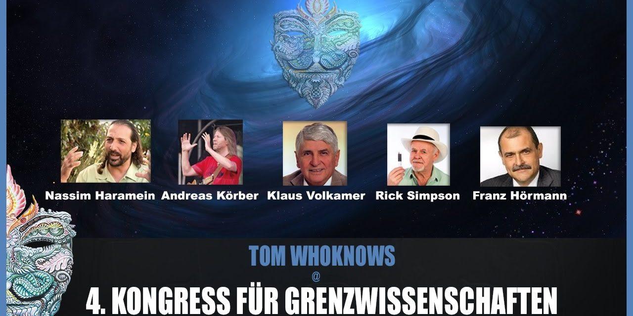 Tom WhoKnows @ 4. Kongress für Grenzwissenschaften mit Nassim Haramein – 22.10.2016 Saarbrücken