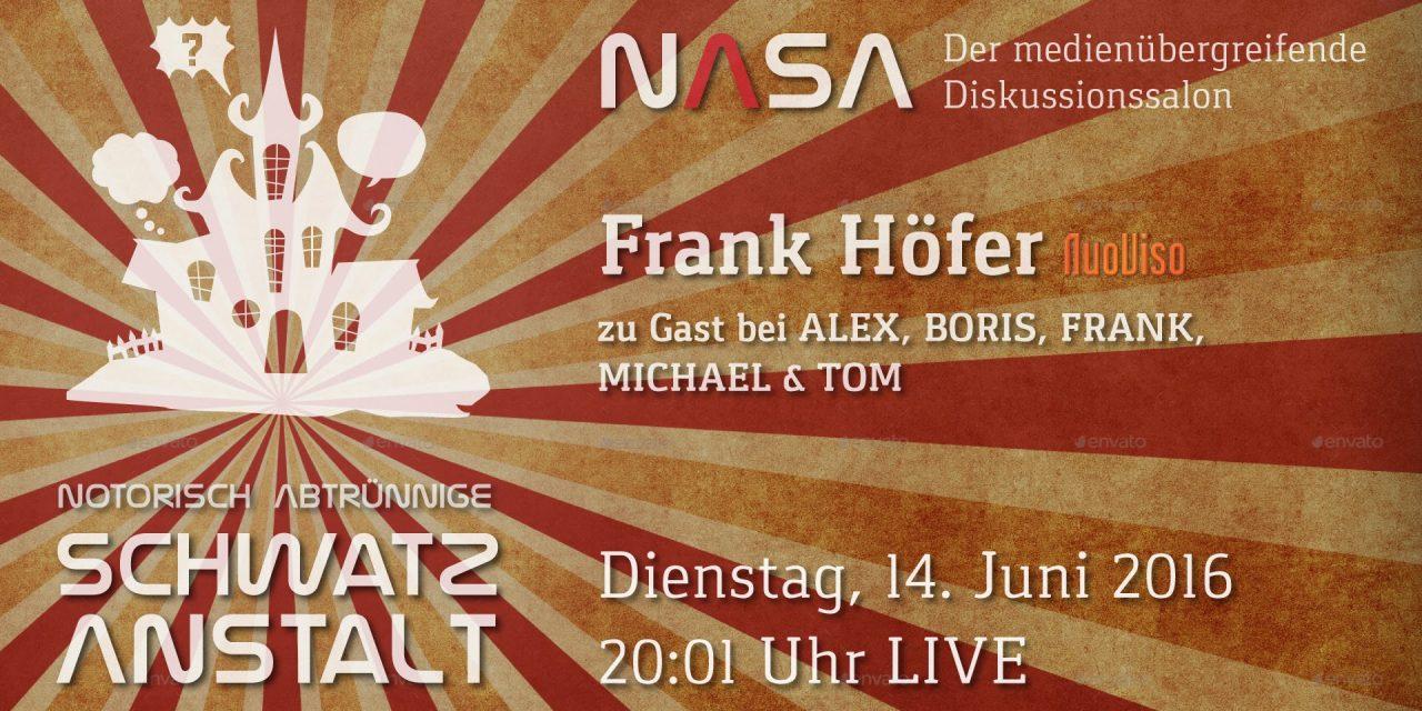 NASA No 3 Notorisch Abtrünnige Schwatz Anstalt. Zu Gast: Frank Höfer von Nuoviso.TV