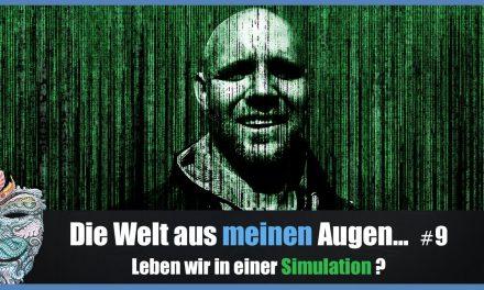 Die Welt aus meinen Augen #9 ►Leben wir in einer Simulation? Forscher wollen uns aus Matrix befreien