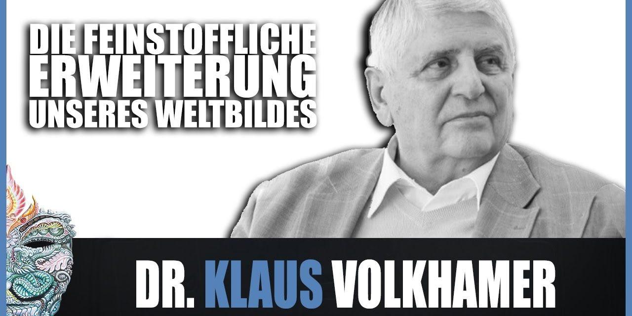 Dr. Klaus Volkamer – Die feinstoffliche Erweiterung unseres Weltbildes