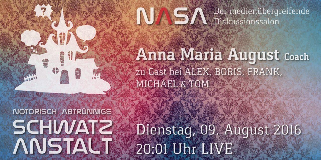 NASA No 5 Notorisch Abtrünnige Schwatz Anstalt. Zu Gast: Anna Maria August