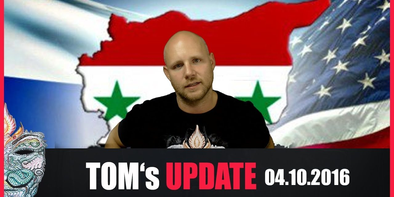 Tom's Update #3 (04.10.2016) + USA gegen Russland – Syrien als Weltkriegsplatz +