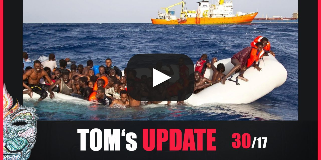 Tom's Update 30/17 – Flüchtlingskrise, Globale Übwachung, Kriegsübungen, Neue Menschenart? u.v.m.