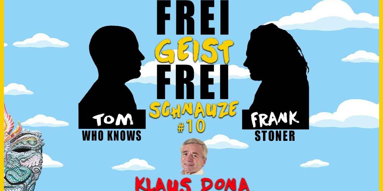 ☆Klaus Dona LIVE @ Frei Geist Frei Schnauze☆ #10 mit Tom WhoKnows & Frank Stoner!