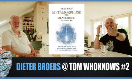 Dieter Broers – Die Metamorphose der Menschheit @ Tom WhoKnows