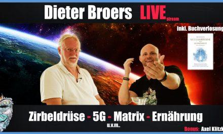 🔴 Dieter Broers Live! Zirbeldrüse, 5G, Matrix & Ernährung (Bonus: Axel Klitzke)
