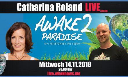 🔴 Catharina Roland! – Regisseurin des Films Awake2Paradise – Ein Reiseführer ins Leben!