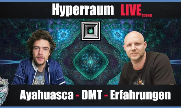 🔴 Hyperraum Live! – DMT, Ayahuasca & andere Erfahrungen! ;-)