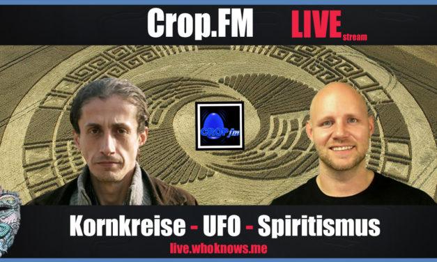 🔴 Crop.FM Live! Kornkreise, UFO – Kornkreise – Spiritismus & noch viel viel mehr :)