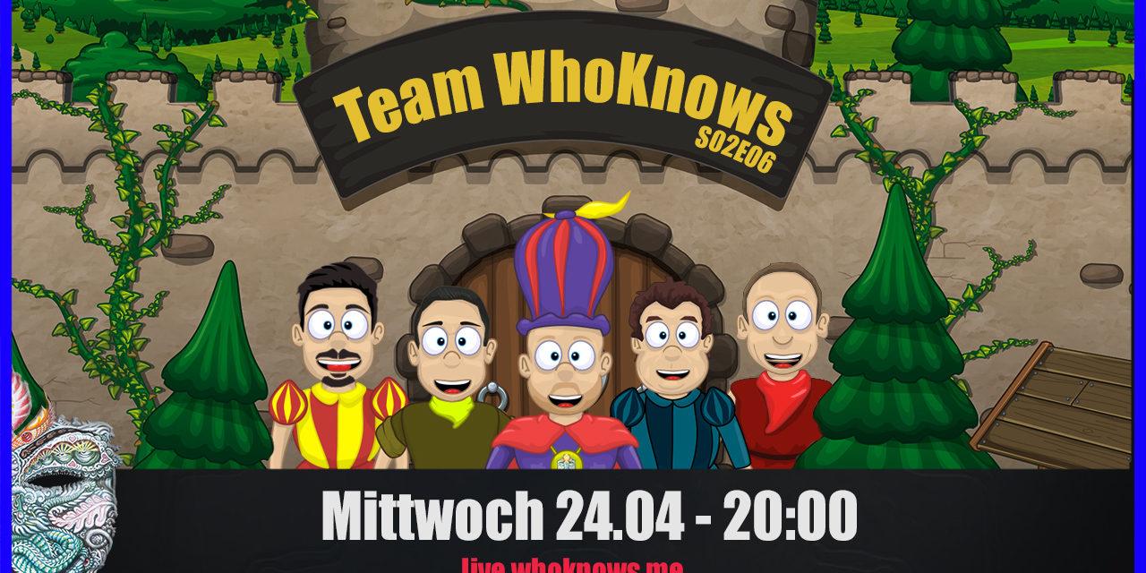  Team WhoKnows?! –  Neues aus der Welt des Innen & Außen – S02E06