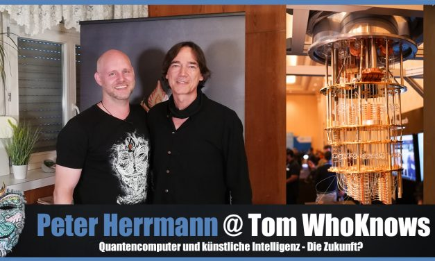 Peter Herrmann @ Tom WhoKnows – Quantencomputer und künstliche Intelligenz – Die Zukunft?
