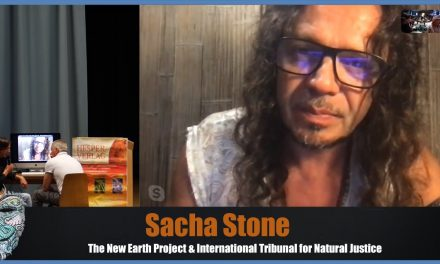 Sacha Stone – The New Earth Project – International Tribunal for Natural Justice