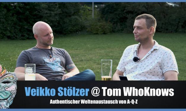 Veikko Stölzer @ Tom WhoKnows – Authentischer Weltenaustausch von A-Q-Z