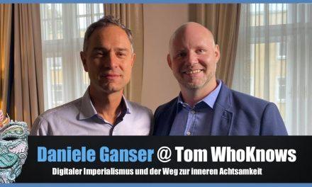 Dr. Daniele Ganser – Digitaler Imperialismus und der Weg zur inneren Achtsamkeit @ Tom WhoKnows